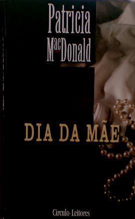 Dia da mãe Patricia Macdonald